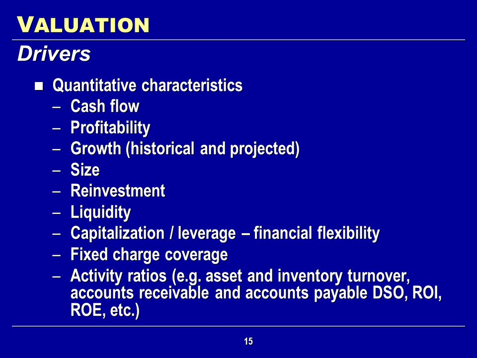VALUATION Drivers Quantitative characteristics Cash flow Profitability