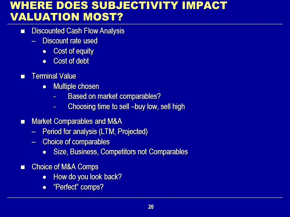 WHERE DOES SUBJECTIVITY IMPACT VALUATION MOST