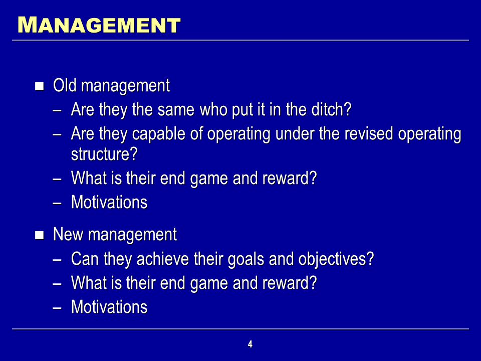 MANAGEMENT Old management Are they the same who put it in the ditch