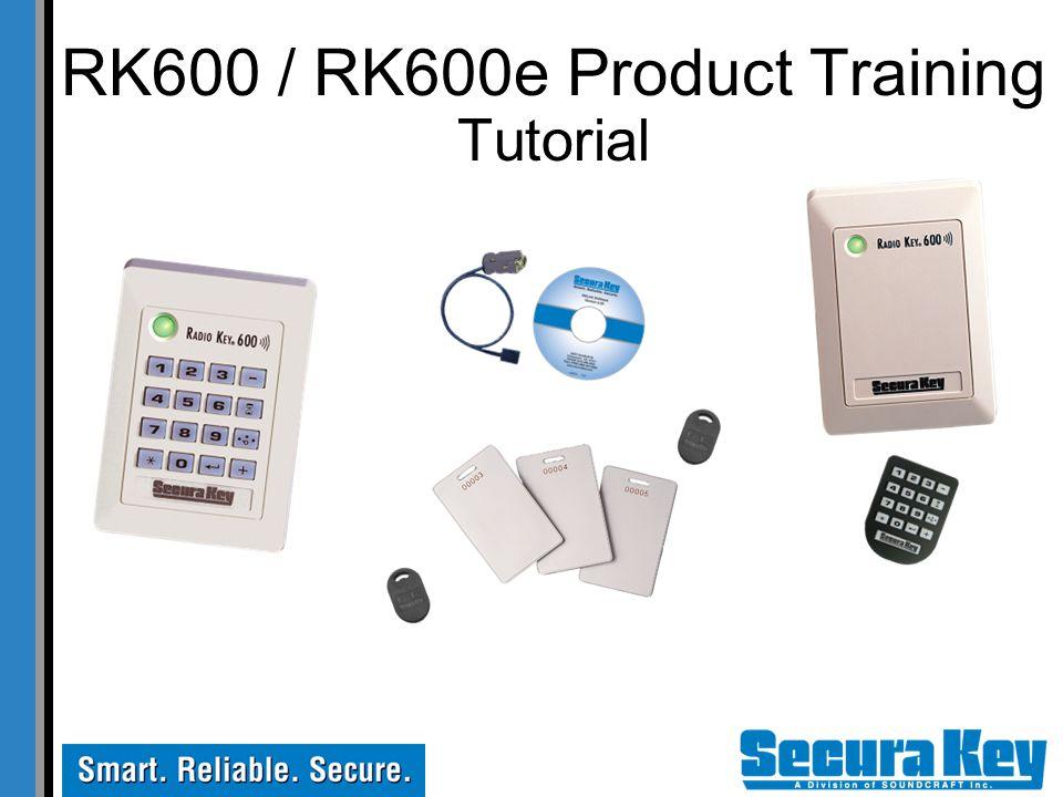 RK600 / RK600e Product Training