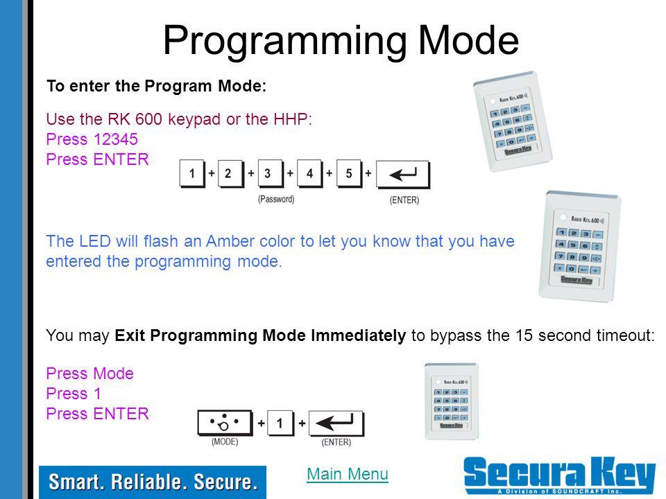 Programming Mode To enter the Program Mode: