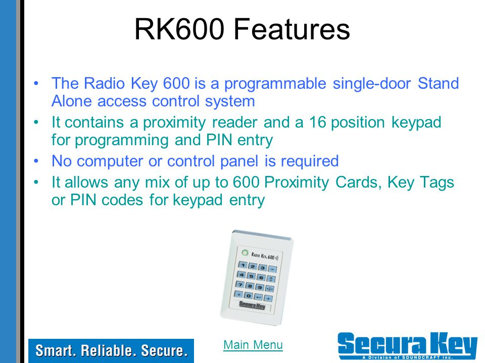 RK600 Features The Radio Key 600 is a programmable single-door Stand Alone access control system.
