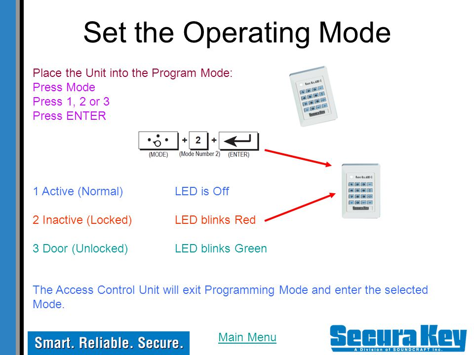 Set the Operating Mode Place the Unit into the Program Mode: