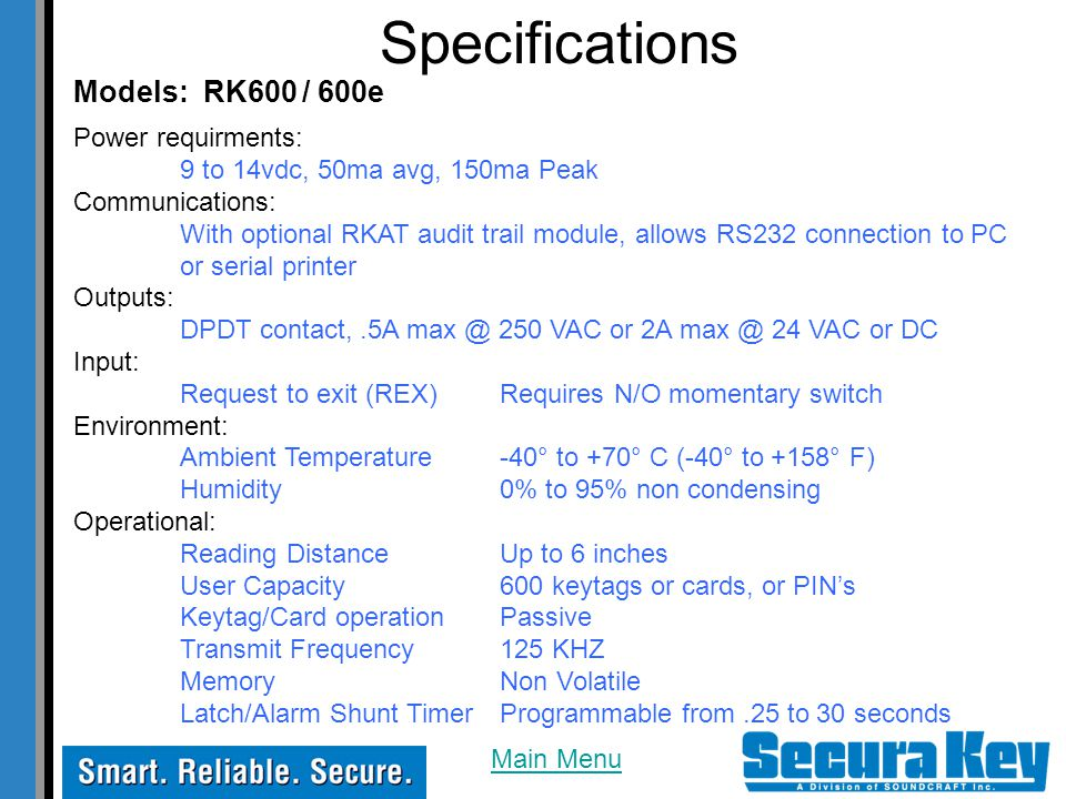Specifications Models: RK600 / 600e Power requirments: