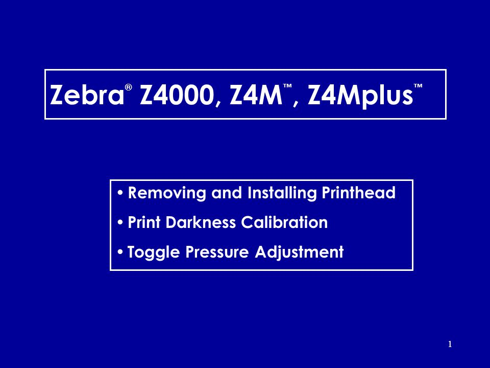 Zebra® Z4000, Z4M™, Z4Mplus™ Removing and Installing Printhead