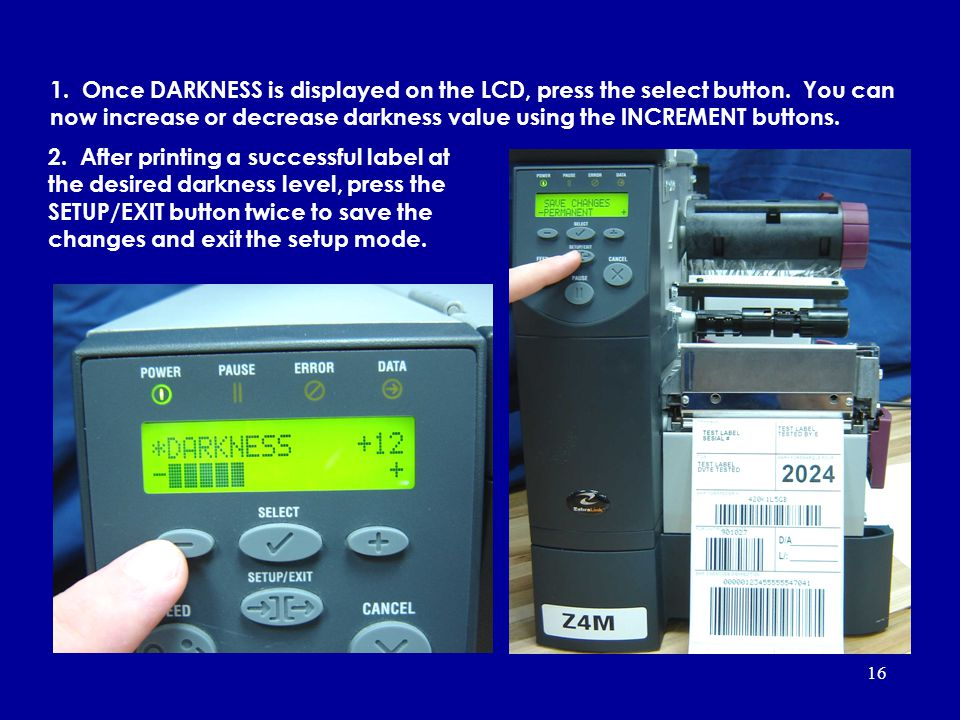 1. Once DARKNESS is displayed on the LCD, press the select button