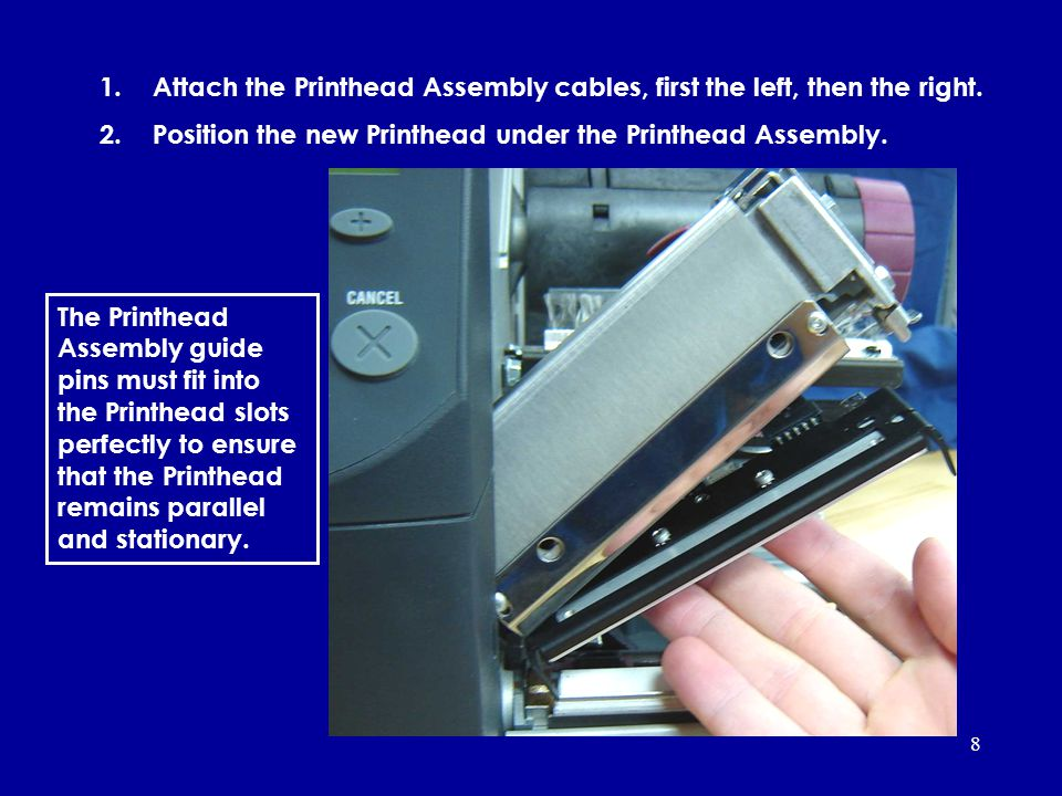 Attach the Printhead Assembly cables, first the left, then the right.