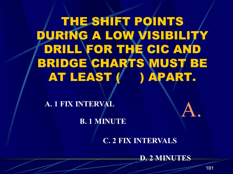 THE SHIFT POINTS DURING A LOW VISIBILITY DRILL FOR THE CIC AND BRIDGE CHARTS MUST BE AT LEAST ( ) APART.