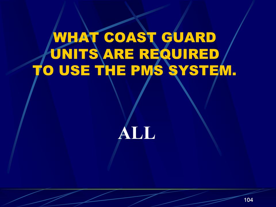 WHAT COAST GUARD UNITS ARE REQUIRED TO USE THE PMS SYSTEM.