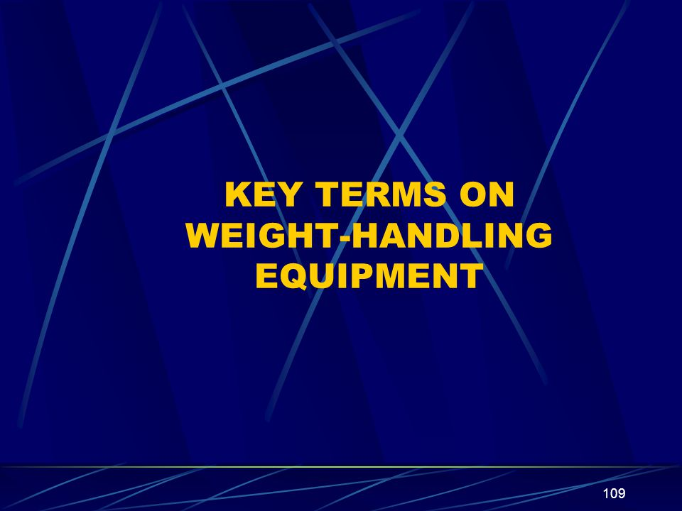 KEY TERMS ON WEIGHT-HANDLING EQUIPMENT