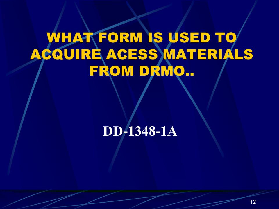 WHAT FORM IS USED TO ACQUIRE ACESS MATERIALS FROM DRMO..