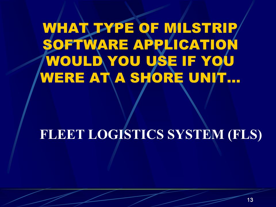 WHAT TYPE OF MILSTRIP SOFTWARE APPLICATION WOULD YOU USE IF YOU WERE AT A SHORE UNIT…