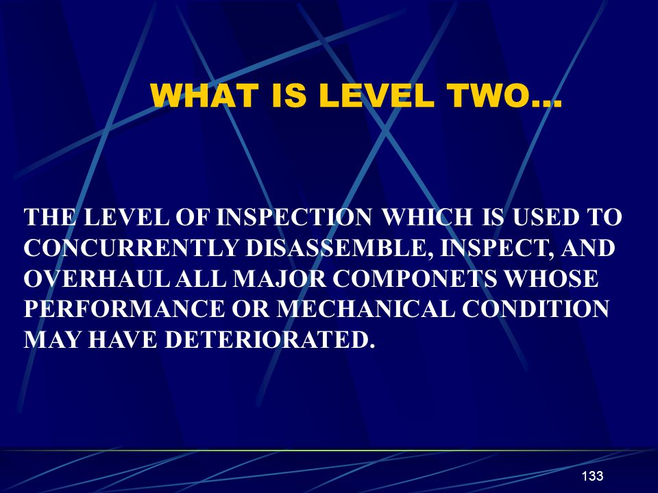 WHAT IS LEVEL TWO… THE LEVEL OF INSPECTION WHICH IS USED TO