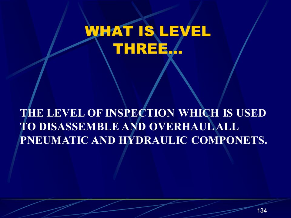 WHAT IS LEVEL THREE… THE LEVEL OF INSPECTION WHICH IS USED