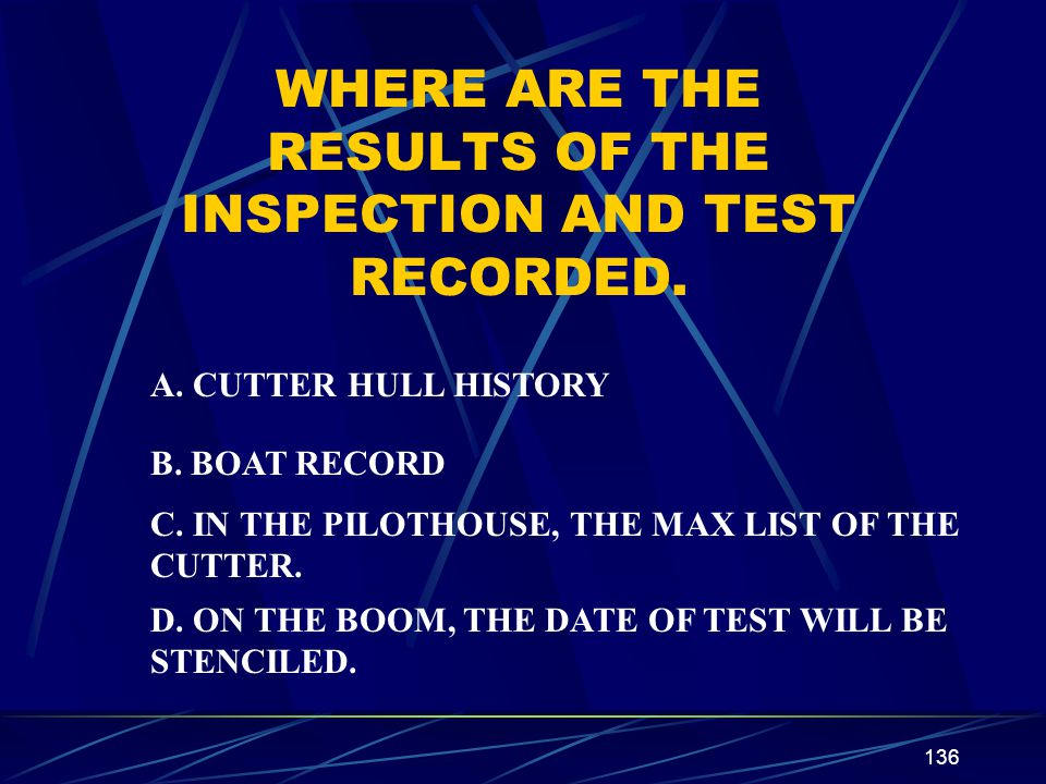 WHERE ARE THE RESULTS OF THE INSPECTION AND TEST RECORDED.