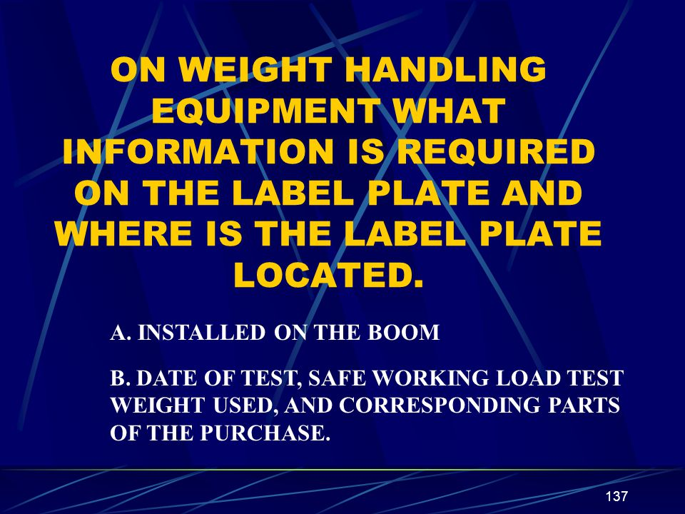 ON WEIGHT HANDLING EQUIPMENT WHAT INFORMATION IS REQUIRED ON THE LABEL PLATE AND WHERE IS THE LABEL PLATE LOCATED.
