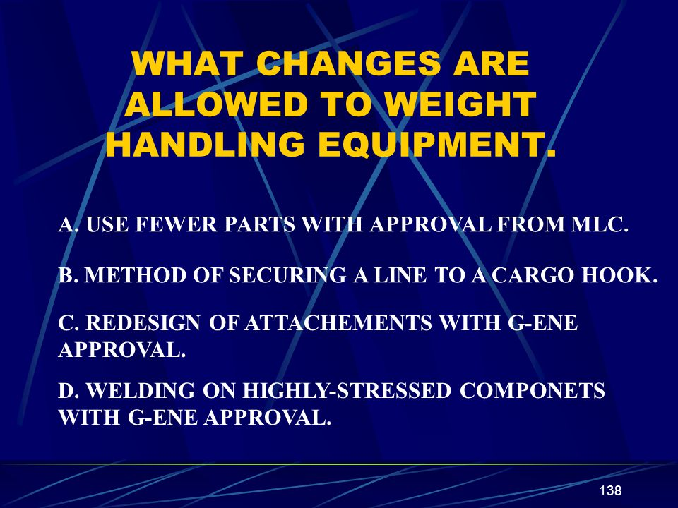 WHAT CHANGES ARE ALLOWED TO WEIGHT HANDLING EQUIPMENT.