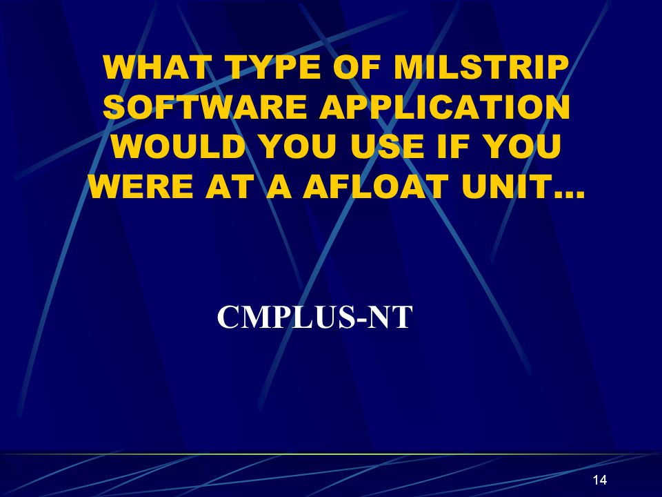 WHAT TYPE OF MILSTRIP SOFTWARE APPLICATION WOULD YOU USE IF YOU WERE AT A AFLOAT UNIT…