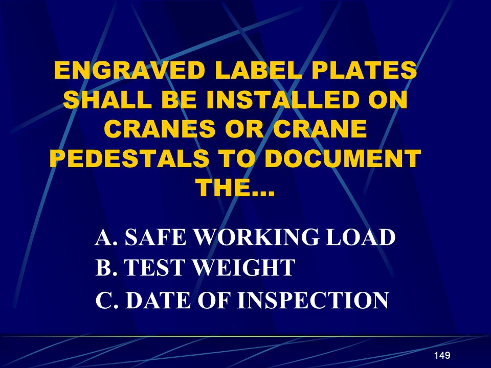 ENGRAVED LABEL PLATES SHALL BE INSTALLED ON CRANES OR CRANE PEDESTALS TO DOCUMENT THE…