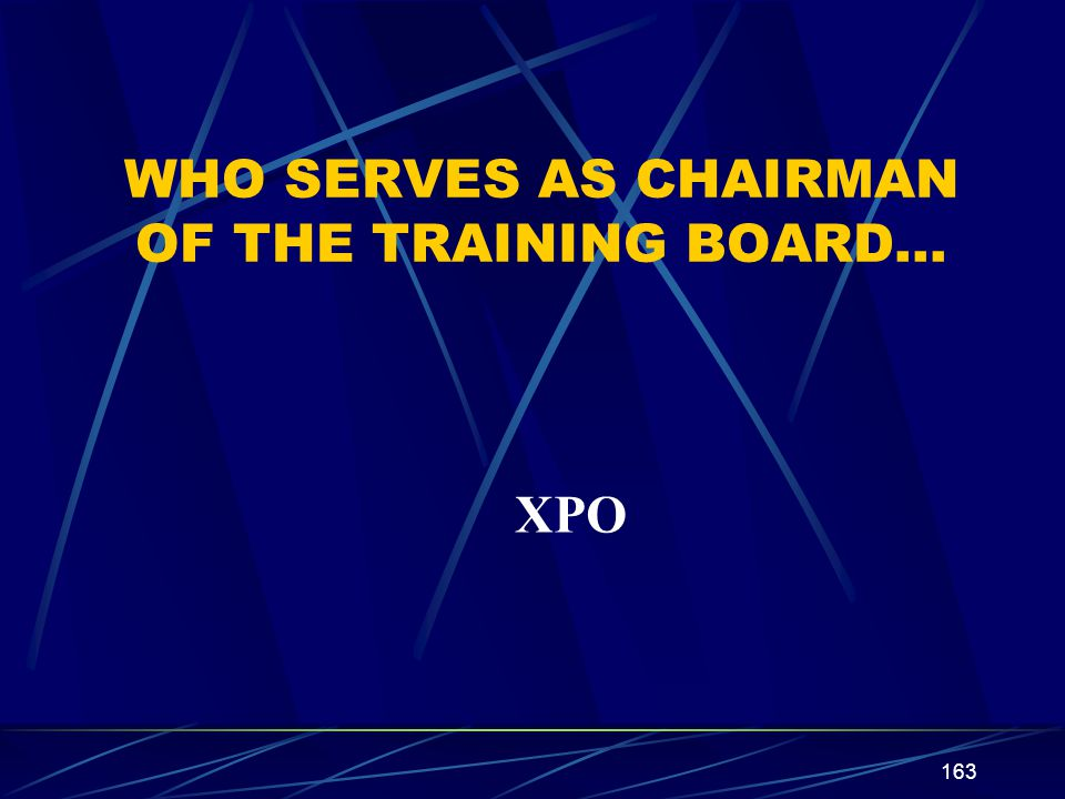 WHO SERVES AS CHAIRMAN OF THE TRAINING BOARD…