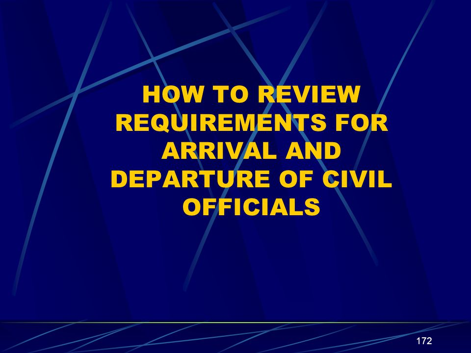 HOW TO REVIEW REQUIREMENTS FOR ARRIVAL AND DEPARTURE OF CIVIL OFFICIALS