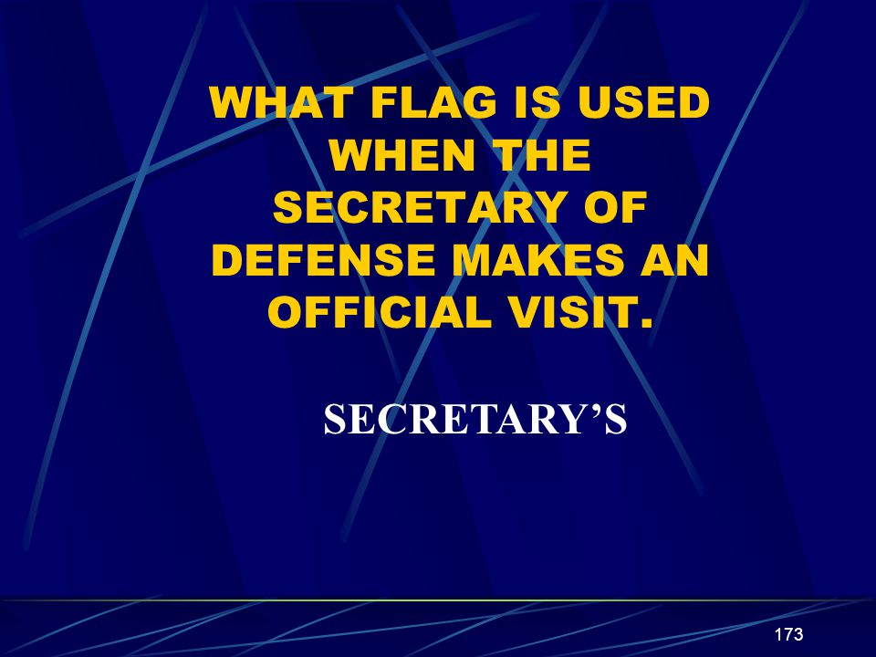 WHAT FLAG IS USED WHEN THE SECRETARY OF DEFENSE MAKES AN OFFICIAL VISIT.