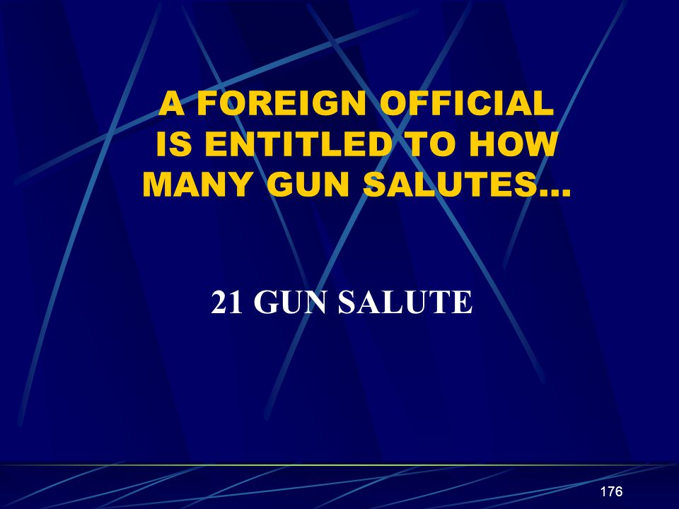 A FOREIGN OFFICIAL IS ENTITLED TO HOW MANY GUN SALUTES…