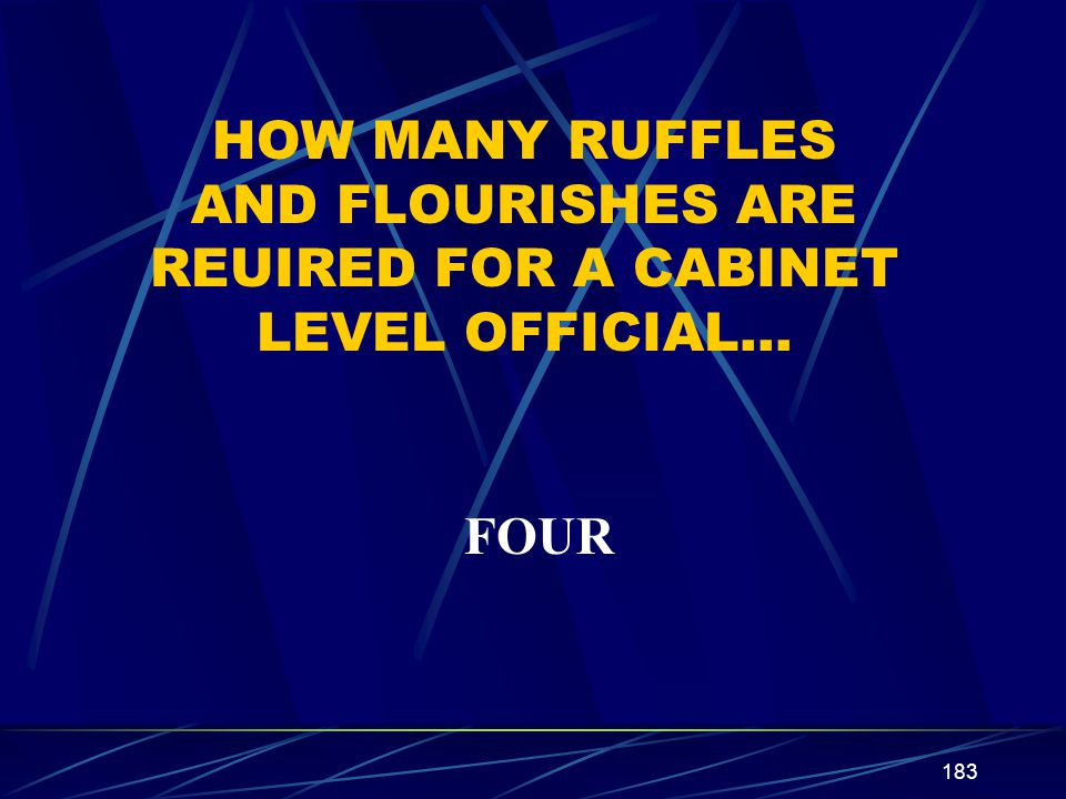 HOW MANY RUFFLES AND FLOURISHES ARE REUIRED FOR A CABINET LEVEL OFFICIAL…