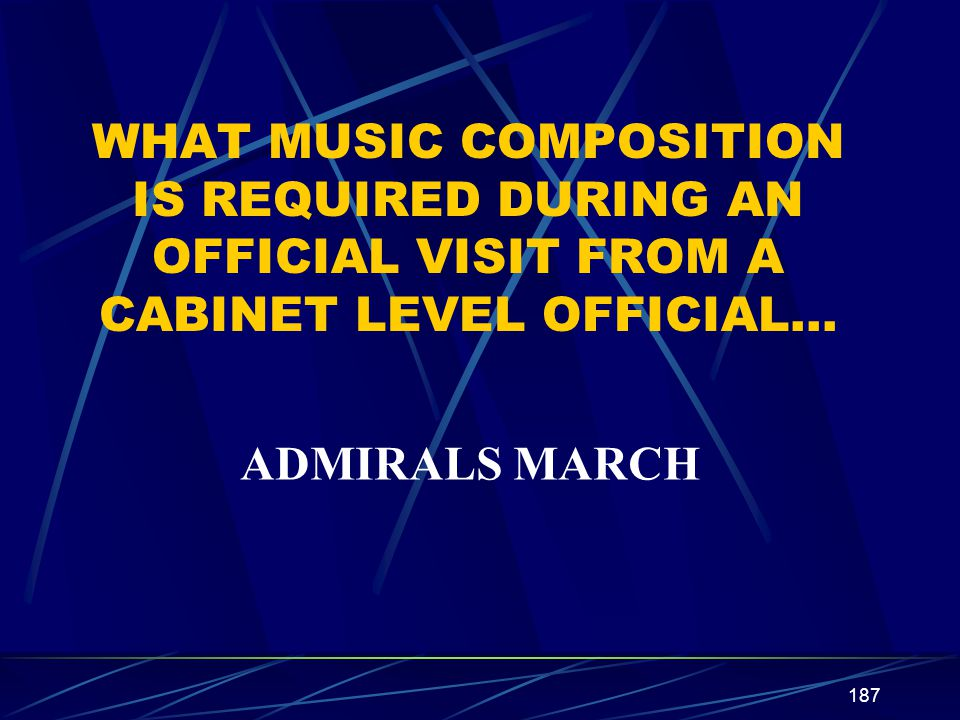 WHAT MUSIC COMPOSITION IS REQUIRED DURING AN OFFICIAL VISIT FROM A CABINET LEVEL OFFICIAL…
