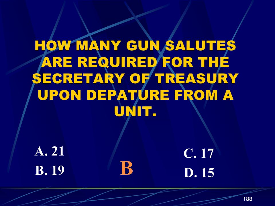 HOW MANY GUN SALUTES ARE REQUIRED FOR THE SECRETARY OF TREASURY UPON DEPATURE FROM A UNIT.