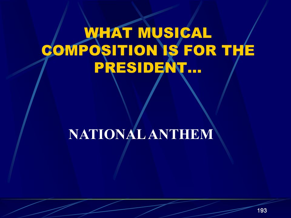 WHAT MUSICAL COMPOSITION IS FOR THE PRESIDENT…