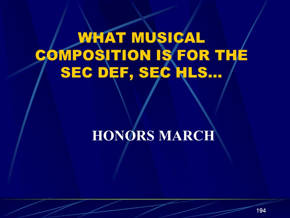 WHAT MUSICAL COMPOSITION IS FOR THE SEC DEF, SEC HLS…