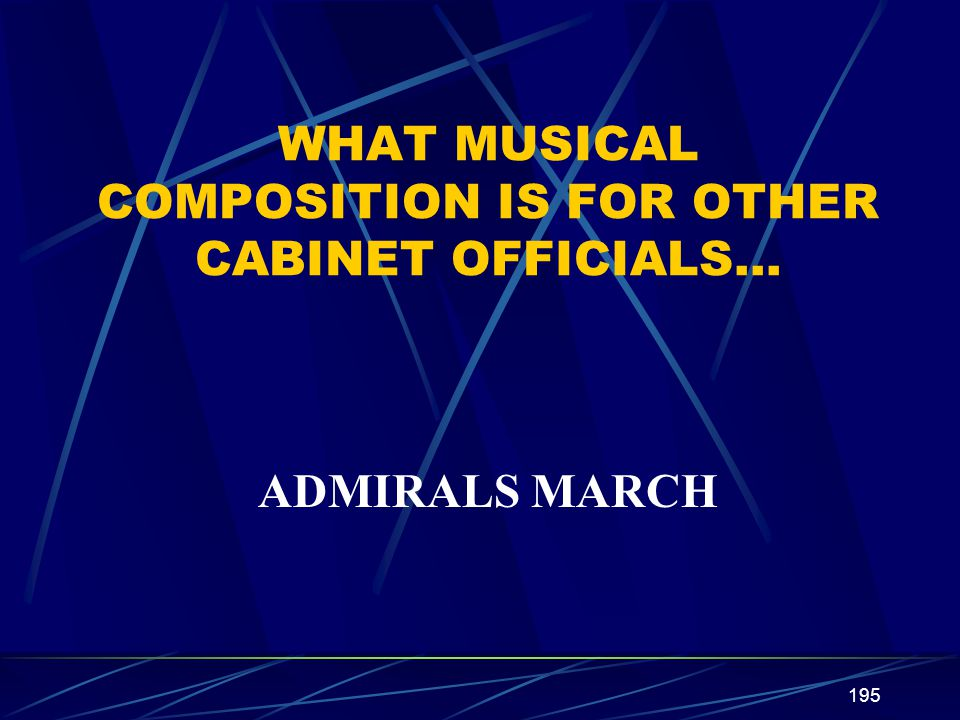 WHAT MUSICAL COMPOSITION IS FOR OTHER CABINET OFFICIALS…