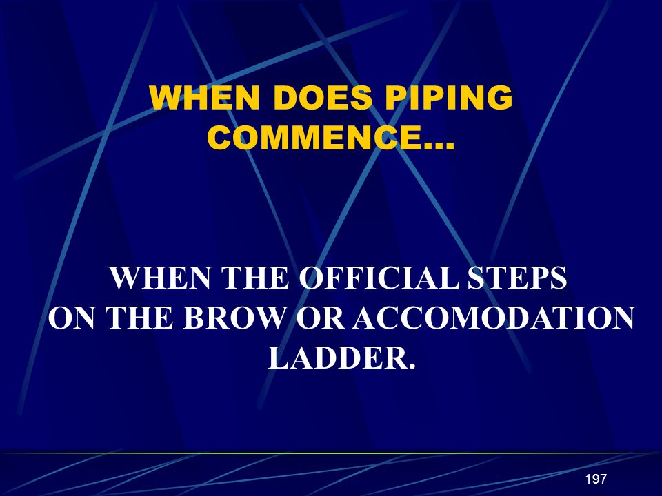 WHEN DOES PIPING COMMENCE…