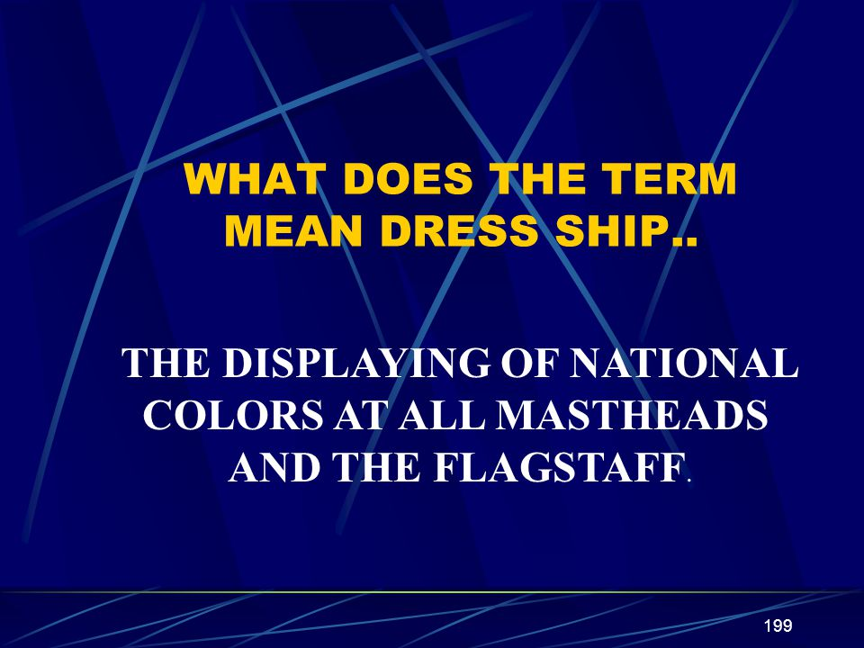 WHAT DOES THE TERM MEAN DRESS SHIP..