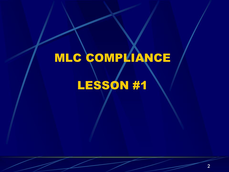 MLC COMPLIANCE LESSON #1