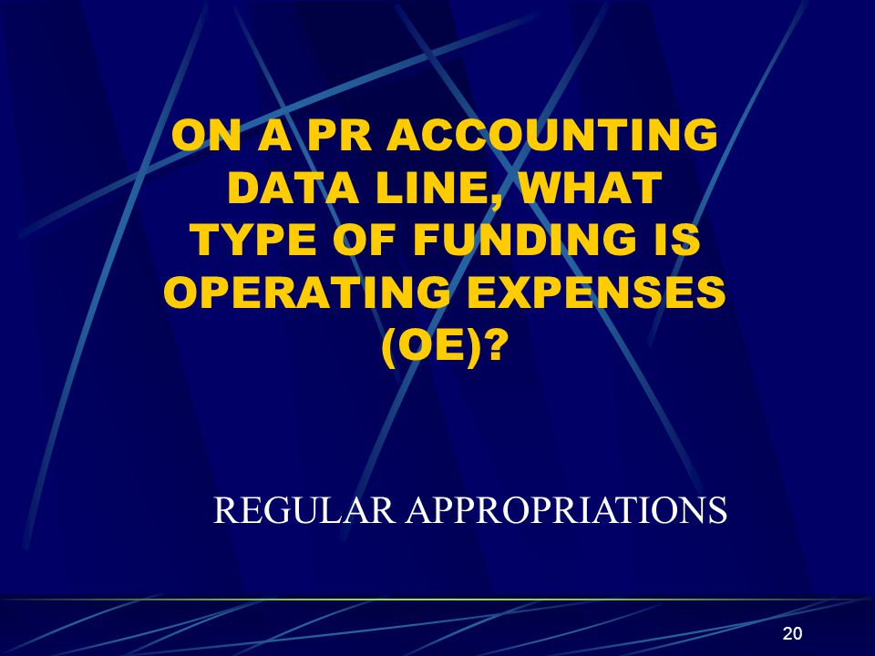 ON A PR ACCOUNTING DATA LINE, WHAT TYPE OF FUNDING IS OPERATING EXPENSES (OE)