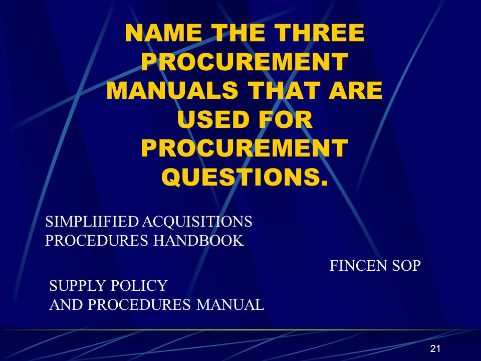 NAME THE THREE PROCUREMENT MANUALS THAT ARE USED FOR PROCUREMENT QUESTIONS.