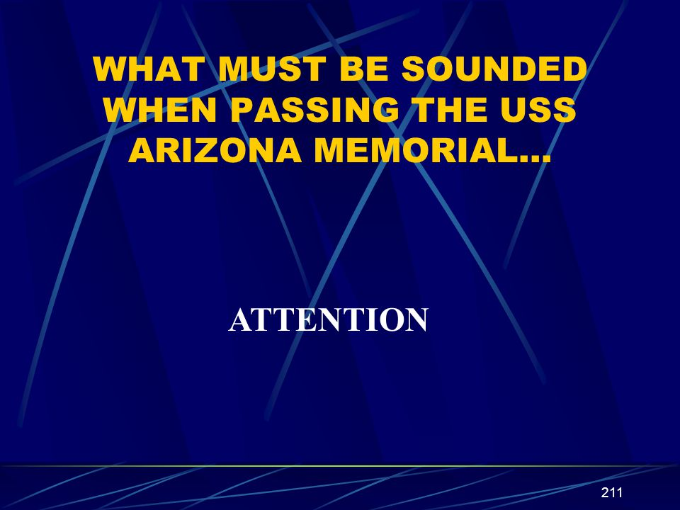 WHAT MUST BE SOUNDED WHEN PASSING THE USS ARIZONA MEMORIAL…