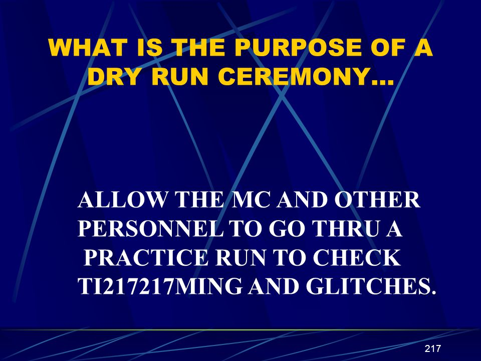 WHAT IS THE PURPOSE OF A DRY RUN CEREMONY…