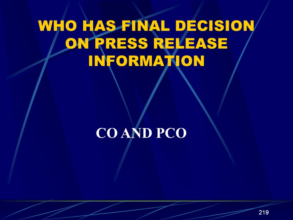 WHO HAS FINAL DECISION ON PRESS RELEASE INFORMATION