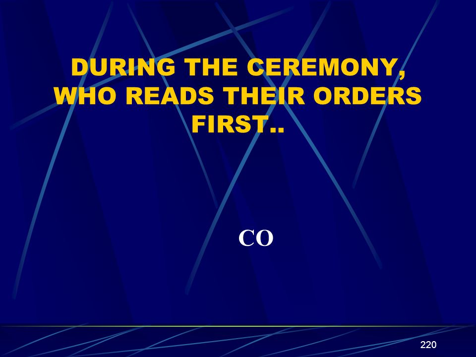 DURING THE CEREMONY, WHO READS THEIR ORDERS FIRST..