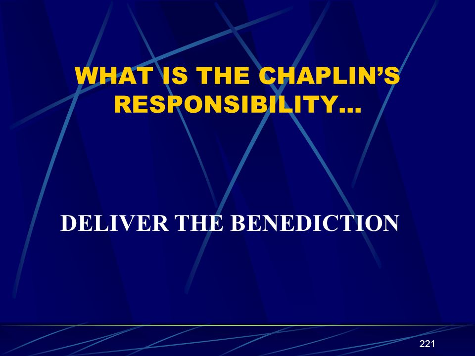 WHAT IS THE CHAPLIN'S RESPONSIBILITY…