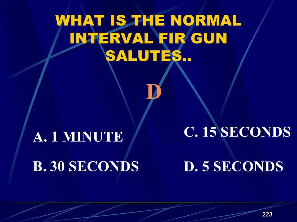 WHAT IS THE NORMAL INTERVAL FIR GUN SALUTES..