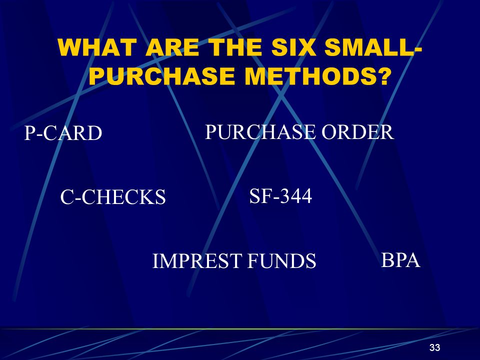 WHAT ARE THE SIX SMALL-PURCHASE METHODS