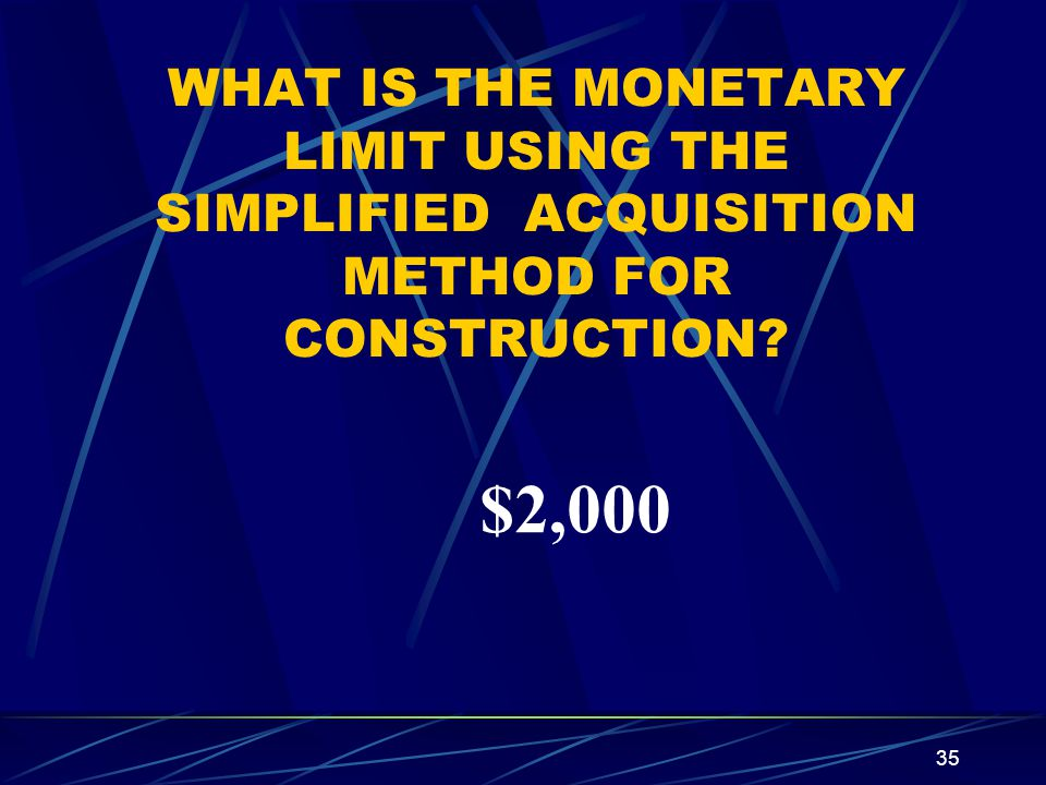 WHAT IS THE MONETARY LIMIT USING THE SIMPLIFIED ACQUISITION METHOD FOR CONSTRUCTION