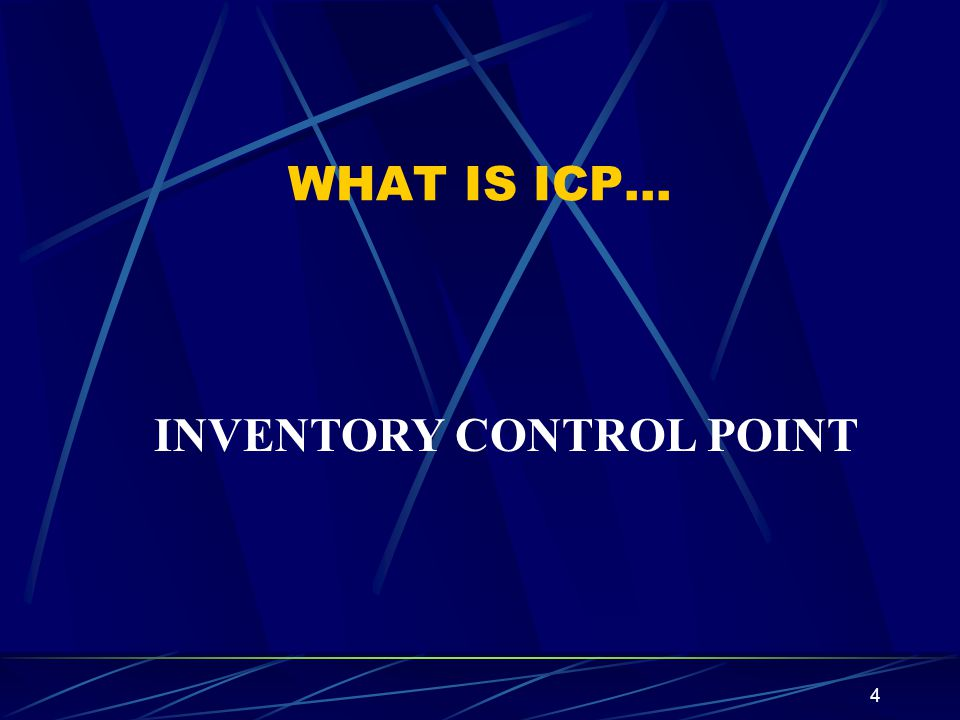 WHAT IS ICP… INVENTORY CONTROL POINT