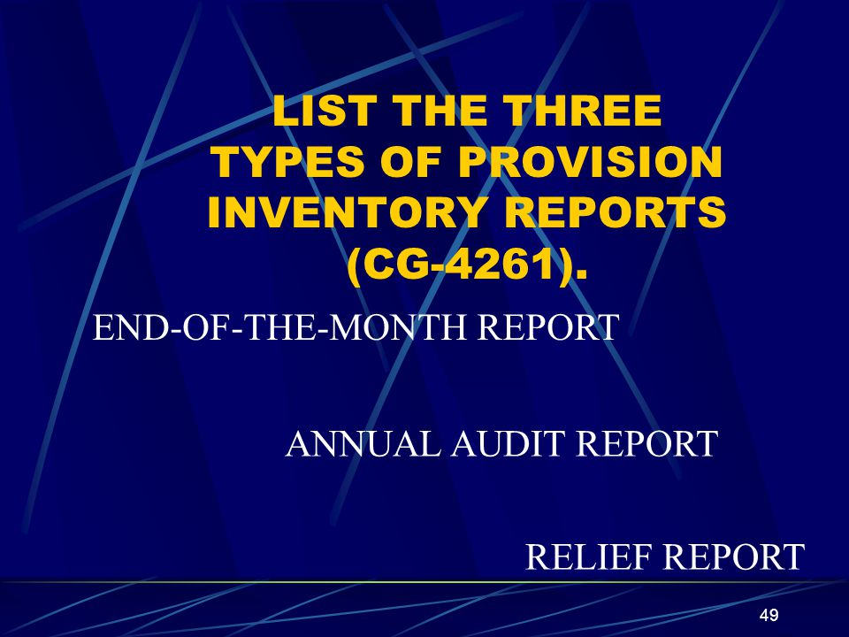 LIST THE THREE TYPES OF PROVISION INVENTORY REPORTS (CG-4261).