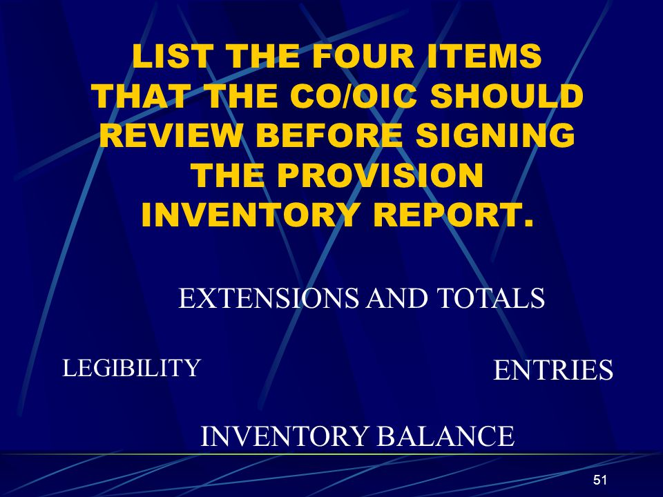 LIST THE FOUR ITEMS THAT THE CO/OIC SHOULD REVIEW BEFORE SIGNING THE PROVISION INVENTORY REPORT.