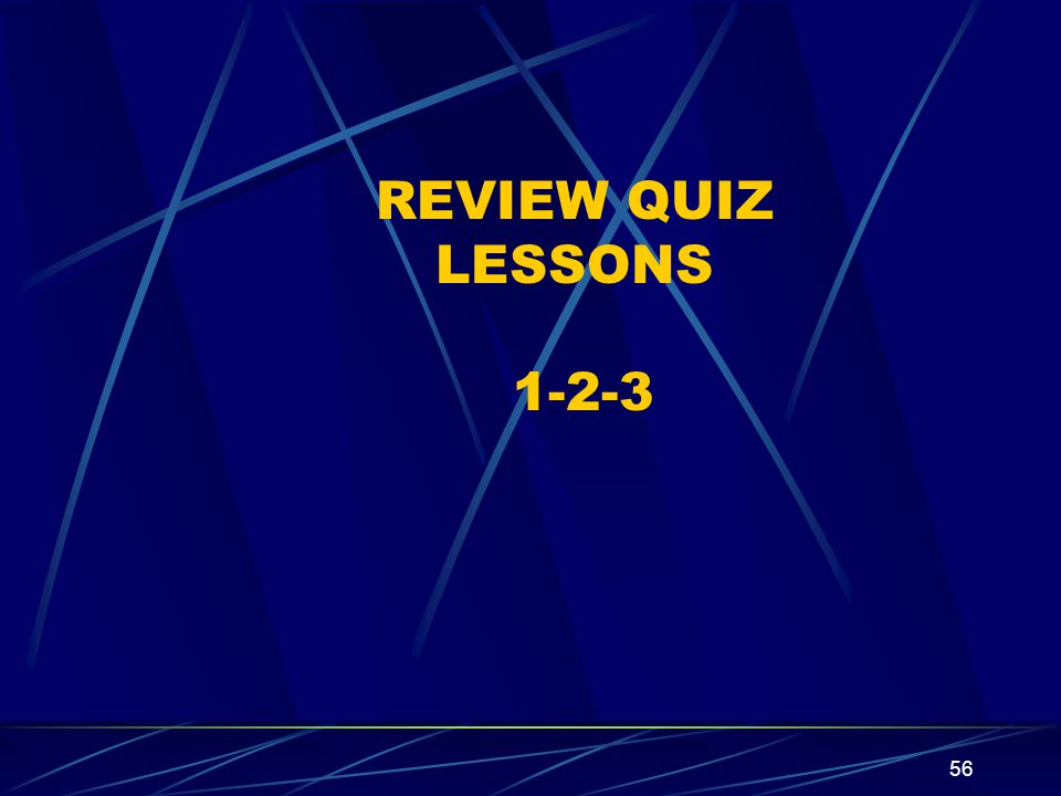 REVIEW QUIZ LESSONS 1-2-3